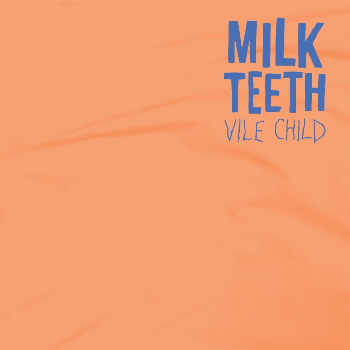 Milk-Teeth-Vile-Child